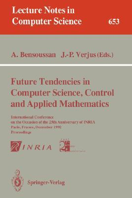 Future Tendencies in Computer Science, Control and Applied Mathematics  by  Alain Bensoussan
