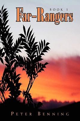Far-Rangers: Book 1 Peter Benning