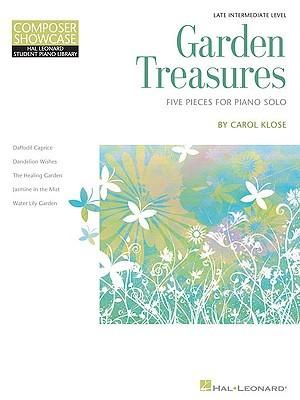 Garden Treasures: Five Pieces for Piano Solo Carol Klose