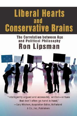 Liberal Hearts and Conservative Brains: The Correlation Between Age and Political Philosophy  by  Ron Lipsman