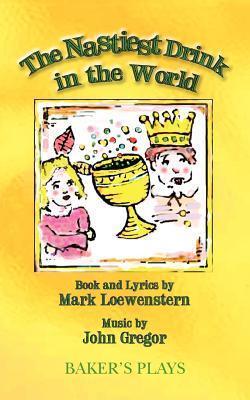The Nastiest Drink in the World Mark Loewenstern