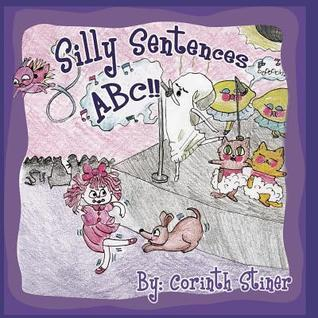 Silly Sentences ABC  by  Corinth Stiner