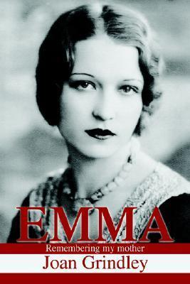 Emma: Remembering My Mother Joan Grindley