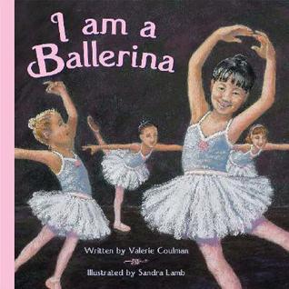 I Am a Ballerina Sandra  Lamb