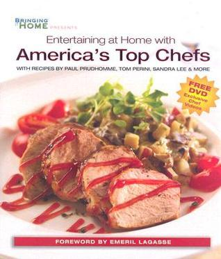 Entertaining at Home with Americas Top Chefs  by  Publications International Ltd.