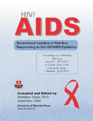 HIV/AIDS. Government Leaders in Namibia Responding to the HIV/AIDS Epidemic  by  Sport And C Ministry of Basic Education