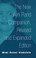 The New Ayn Rand Companion, Revised and Expanded Edition  by  Mimi Reisel Gladstein