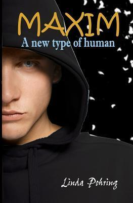Maxim: A New Type of Human (Oddily, #2)  by  Linda Pohring