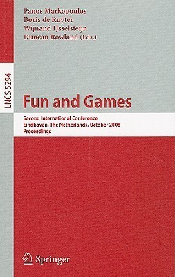 Fun and Games: Second International Conference, Eindhoven, the Netherlands, October 20-21, 2008 Proceedings Panos Markopoulos