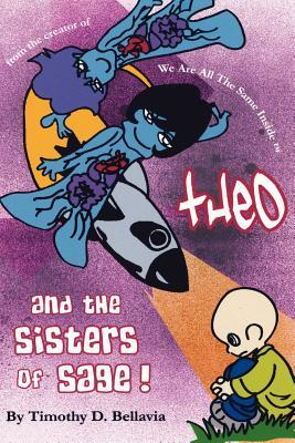 Theo and the Sisters of Sage! Timothy D. Bellavia