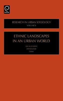 Ethnic Landscapes in an Urban World  by  Ray Hutchison