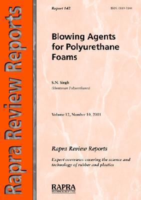 Blowing Agents For Polyurethane Foams S.N. Singh