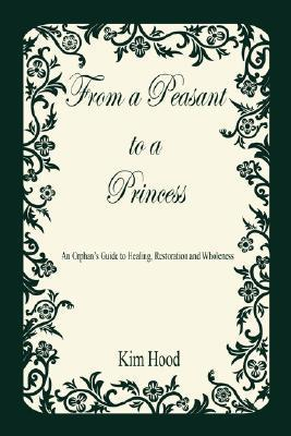 From a Peasant to a Princess  by  Kim  Hood