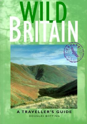 Wild Britain: A Travellers Guide Douglas Botting