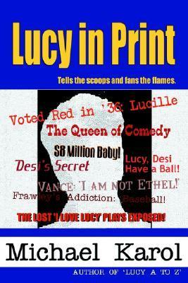 Lucy in Print  by  Michael A. Karol