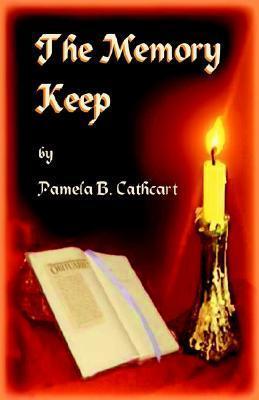 The Memory Keep  by  Pamela B. Cathcart
