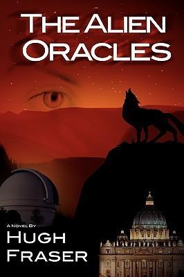 The Alien Oracles Hugh Fraser