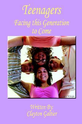 Teenagers Facing This Generation to Come  by  Clayton Galtier