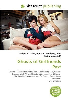 Ghosts of Girlfriends Past  by  Frederic P.  Miller