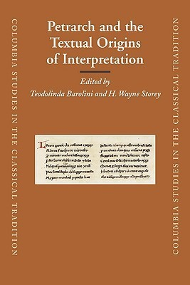 Petrarch and the Textual Origins of Interpretation Teodolinda Barolini