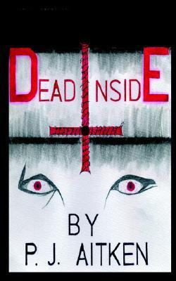 Dead Inside  by  P.J. Aitken