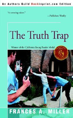 The Truth Trap Frances A. Miller