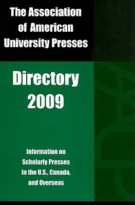 Association of American University Presses Directory 2009 Association of American University Presses