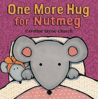 One More Hug for Nutmeg. Caroline Jayne Church  by  Caroline Jayne Church