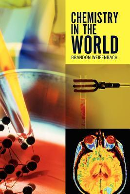 Chemistry in the World Brandon Weifenbach