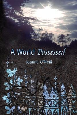 A World Possessed  by  Joanna ONeill