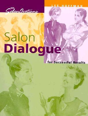 Salon Dialogue for Successful Results  by  Lee  Hoffman