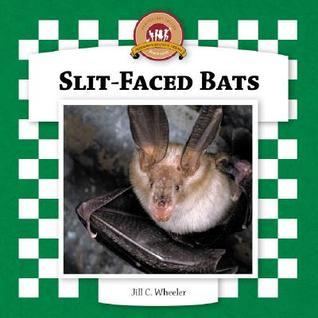 Slit-Faced Bats Jill C. Wheeler
