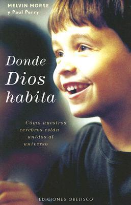 Donde Dios Habita/ Where God Lives Melvin Morse