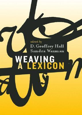 Weaving a Lexicon D. Geoffrey Hall