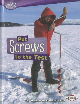 Put Screws to the Test  by  Sally M. Walker