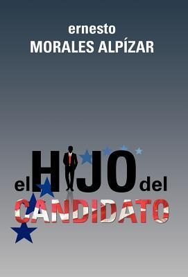 El Hijo del Candidato Ernesto Morales Alp Zar