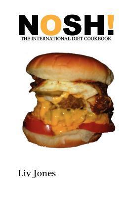 Nosh - The International Diet Cookbook Liv Jones