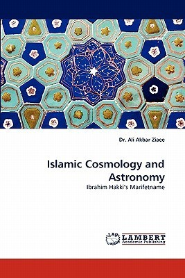 Islamic Cosmology and Astronomy  by  ʻAlī Akbar Ḍiyā'ī
