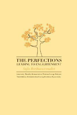 The Perfections Leading to Enlightenment  by  Sujin, Boriharnwanaket