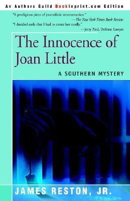The Innocence of Joan Little: A Southern Mystery James Reston Jr.
