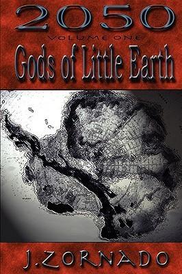 2050 Gods of Little Earth  by  J. Zornado