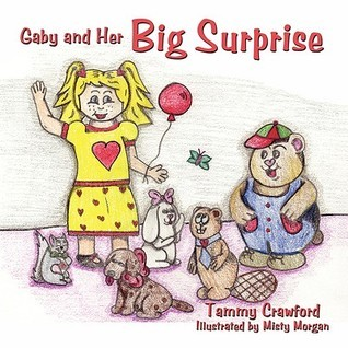 Gaby and Her Big Surprise  by  Tammy Crawford