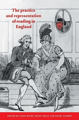 The Practice and Representation of Reading in England James Raven