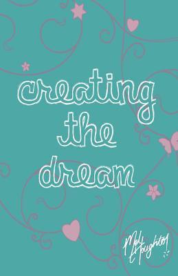 Creating the Dream Mel Houghton