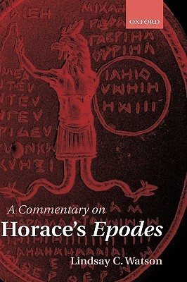 A Commentary on Horaces Epodes Lindsay C. Watson