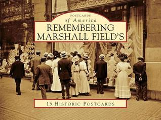 Remembering Marshall Fields Leslie Goddard