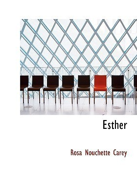 Esther (Large Print Edition): a book for girls Rosa Nouchette Carey