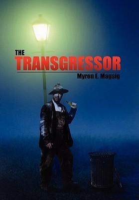 The Transgressor Myron E. Magsig
