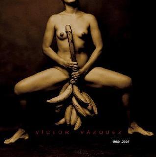 Victor Vazquez: 1989-2007  by  Victor Vazquez