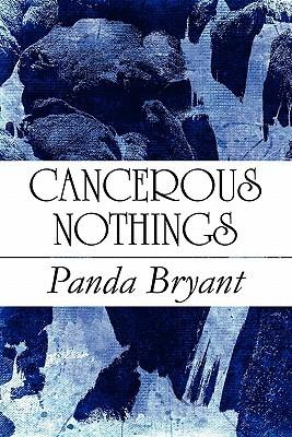 Cancerous Nothings Panda Bryant